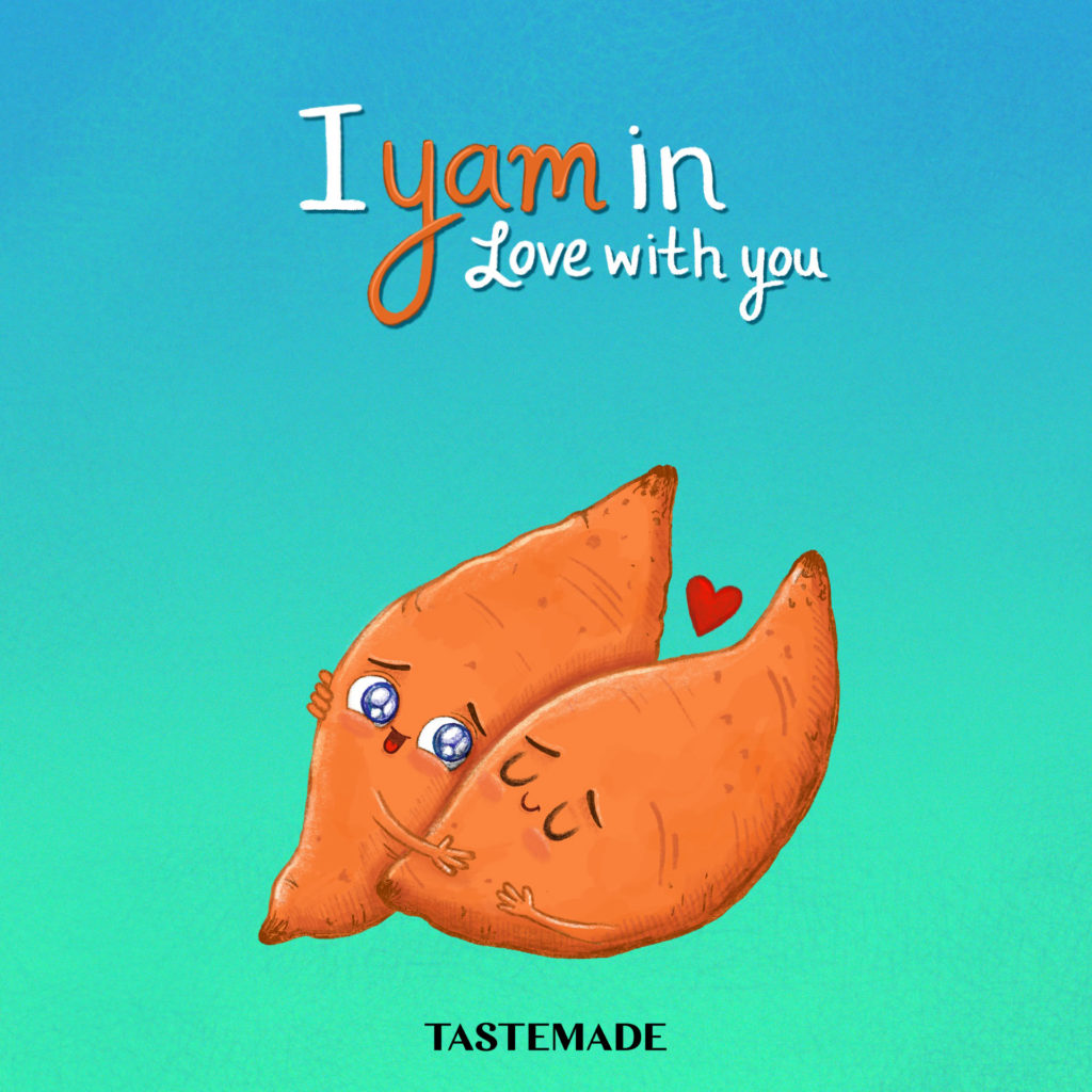 i yam in love with you for tastemade